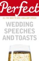 Perfect Wedding Speeches and Toasts