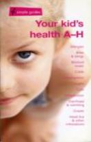 Your Kid's Health A-H