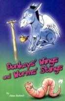 Donkeys Wings and Worm Stings