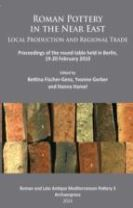 Roman Pottery in the Near East: Local Production and Regional Trade