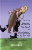 The Story of Jeremy the Giant and Humphrey the Big Hairy Wolf