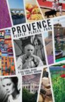 Provence; People, Places, Food