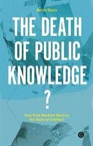 The Death of Public Knowledge?