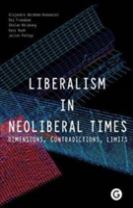 Liberalism in Neoliberal Times - Dimensions, Contradictions, Limits