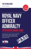 Royal Navy Officer Admiralty Interview Board Workbook: How to Pass the AIB Including Interview Questions, Planning Exercises and