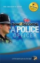 How to Become a Police Officer: The Insider's Guide
