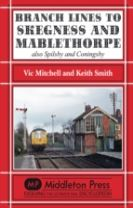Branch Lines to Skegness and Mablethorpe