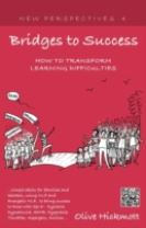 Bridges to Success: Keys to Transforming Learning Difficulties; Simple Skills for Families and Teachers to Bring Success to Thos