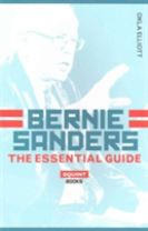 Bernie Sanders: The Essential Guide