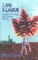 Land And Labour: Marxism, Ecology And Human History