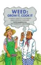 Weed: Grow It, Cook It