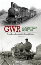 GWR Goods Train Working: From Development to Guard Duties