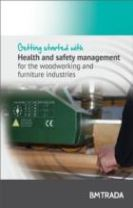 Getting Started with  Health and Safety Management for the Woodworking and Furniture Industries