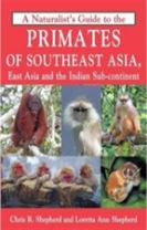 Naturalist's Guide to the Primates of SE Asia