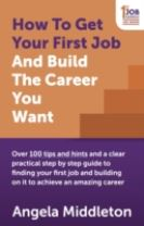How To Get Your First Job And Build The Career You Want