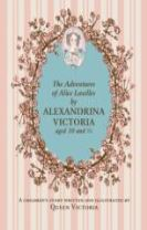 The Adventures of Alice Laselles by Alexandrina Victoria aged 103/4