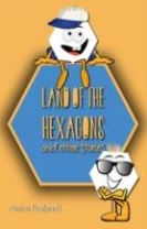 Land of the Hexagons and Other Stories
