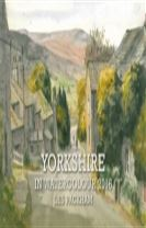 Yorkshire in Watercolour 2016 Calendar