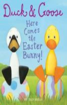 Duck and Goose Here Comes the Easter Bunny