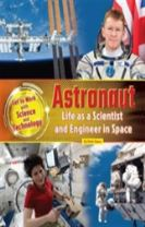 Astronaut: Life as a Scientist and Engineer in Space