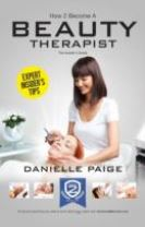 How to Become a Beauty Therapist: The Complete Insider's Guide to Becoming a Beauty Therapist (How2become)
