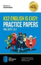 KS2 English is Easy: Practice Papers - Full Sets of KS2 English Sample Papers and the Full Marking Criteria - Achieve 100%