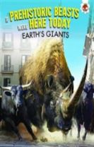 If Prehistoric Beasts Were Here Today - Earth's Giants