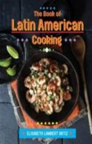 The Book of Latin American Cooking