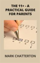 The 11+ A Practical Guide for Parents