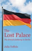 The Lost Palace: The British Embassy in Berlin