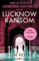 Mrs D'Silva's Detective Instincts and the Lucknow Ransom