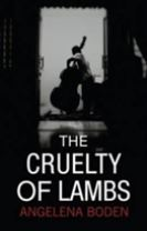 The Cruelty of Lambs