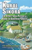 The Street-wise Patients' Guide to Surviving Cancer