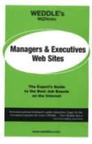 WEDDLE's WizNotes -- Managers & Executives Web Sites