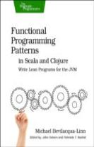 Functional Programming Patterns in Scala and Clojure