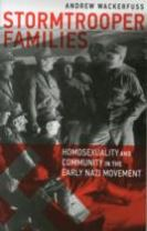 Stormtrooper Families - Homosexuality and Community in the Early Nazi Movement