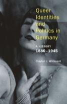 Queer Identities and Politics in Germany - A History, 1880-1945