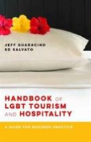Handbook of LGBT Tourism and Hospitality - A Guide for Business Practice