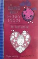 The Enchanted World Of Honey Moon Not Your Valentine