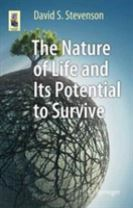 The Nature of Life and Its Potential to Survive