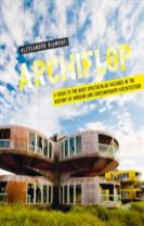 Archiflop: A guide to the most spectacular failures in the histor