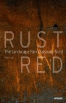 Rust Red: The Landscape Park Duisburg Nord