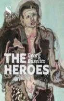 Georg Baselitz:The Heroes