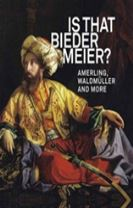IS THAT BIEDERMEIER: Amerling, Waldmuller and more