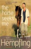 It's Not I Who Seek the Horse, the Horse Seeks Me