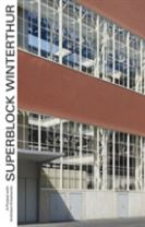 Superblock Winterthur - A Project with Architect Krischanitz