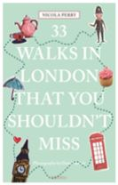 33 Walks in London the You Must Not Miss