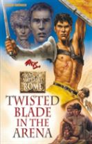 Twisted Blade in the Arena: Boys of Imperial Rome 4