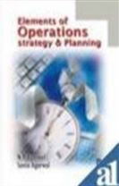 Elemenmts of Operations Strategy and Planning