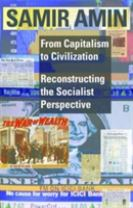 From Capitalism to Civilization - Reconstructing the Socialist Perspective